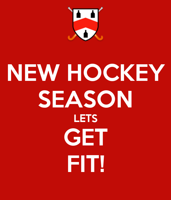 NEW HOCKEY SEASON LETS GET FIT!