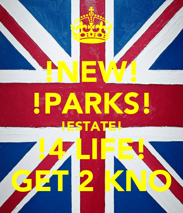!NEW! !PARKS! !ESTATE! !4 LIFE! GET 2 KNO