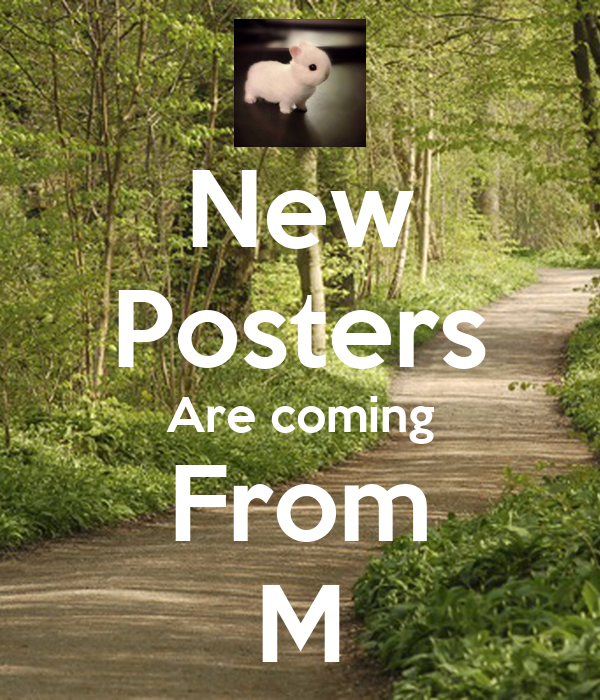 New Posters Are coming From M