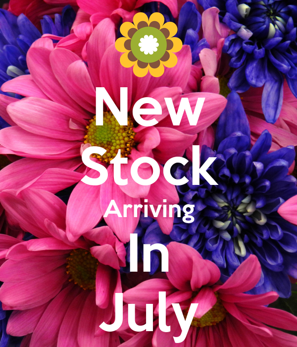 New Stock Arriving In July