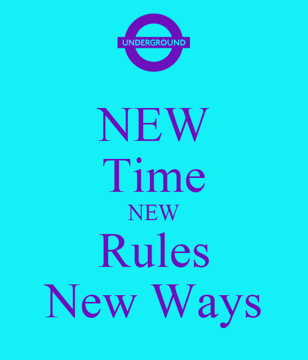 NEW Time NEW Rules New Ways