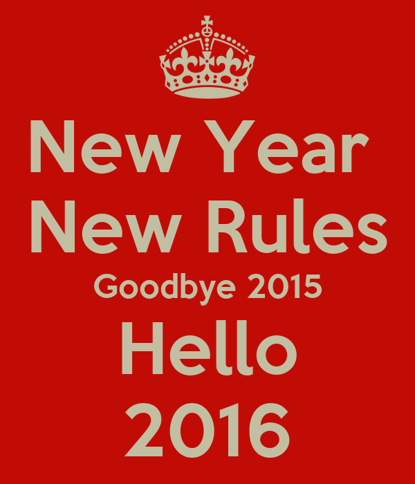 New Year  New Rules Goodbye 2015 Hello 2016