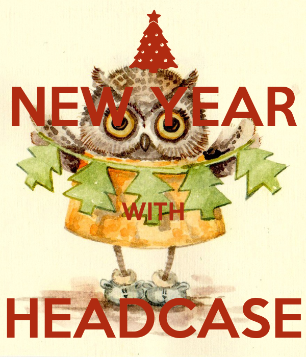 NEW YEAR  WITH  HEADCASE