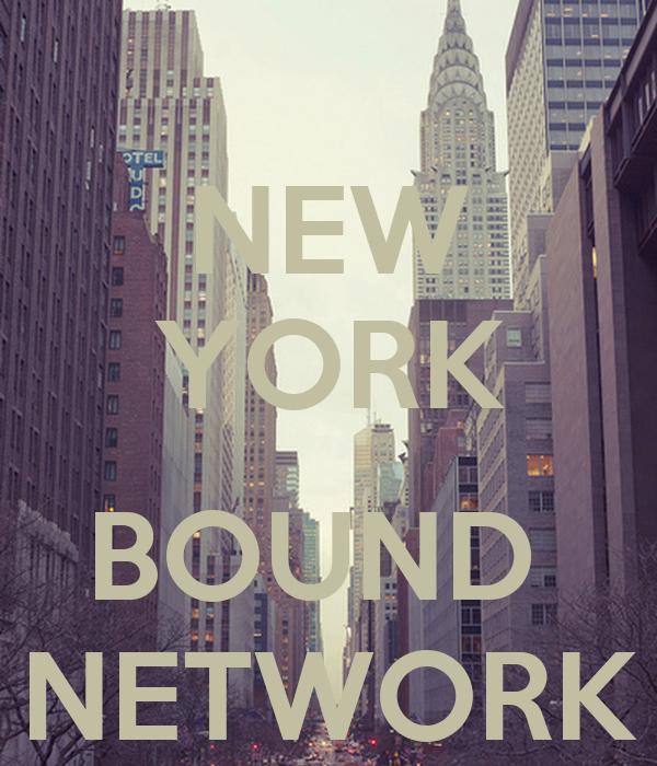 NEW YORK  BOUND  NETWORK
