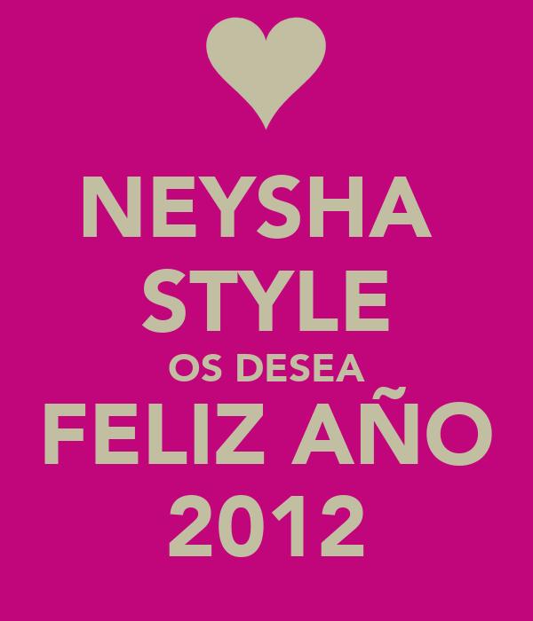 NEYSHA  STYLE OS DESEA FELIZ AÑO 2012