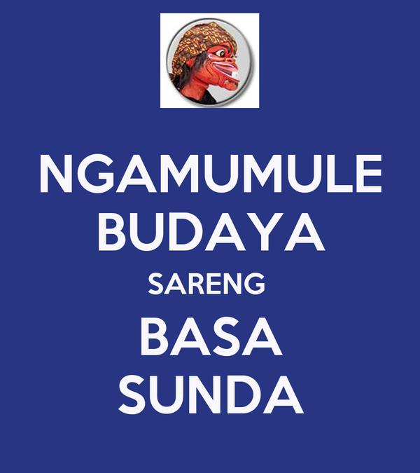 NGAMUMULE BUDAYA SARENG  BASA SUNDA