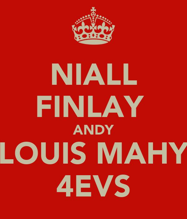NIALL FINLAY  ANDY LOUIS MAHY 4EVS