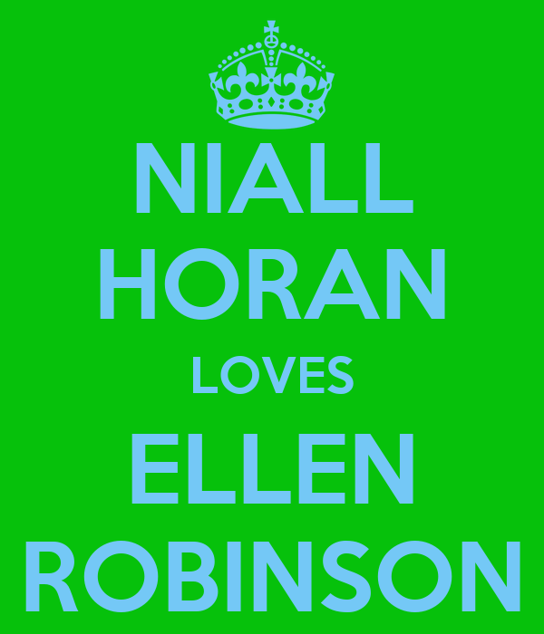 NIALL HORAN LOVES ELLEN ROBINSON