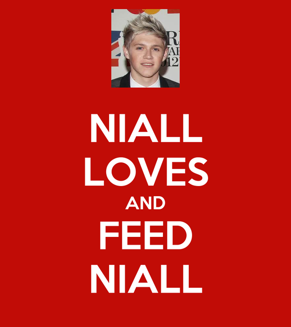 NIALL LOVES AND FEED NIALL
