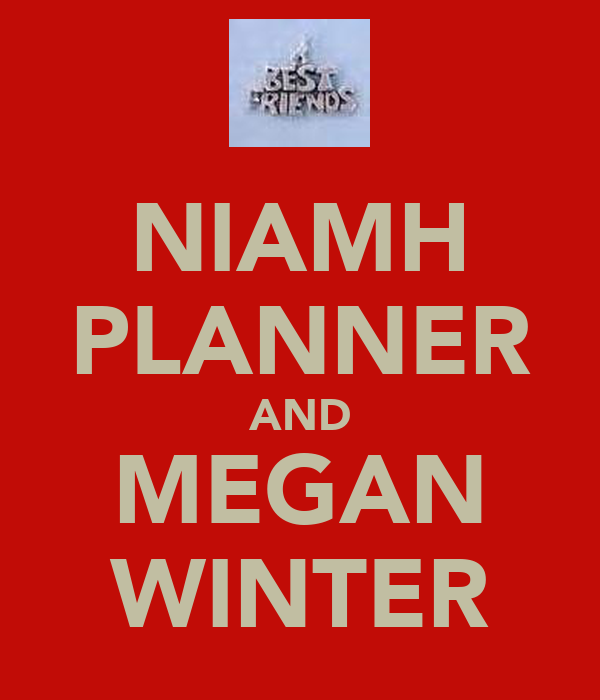 NIAMH PLANNER AND MEGAN WINTER