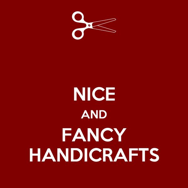 NICE AND FANCY HANDICRAFTS