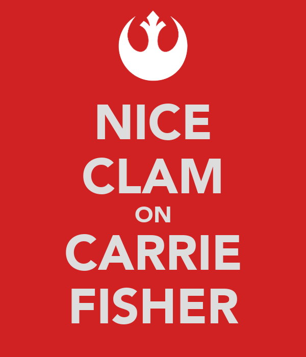 NICE CLAM ON CARRIE FISHER