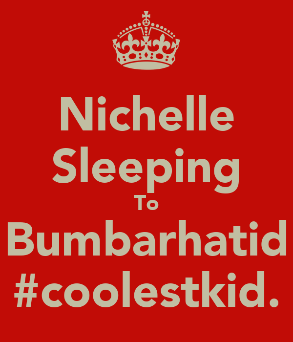 Nichelle Sleeping To Bumbarhatid #coolestkid.
