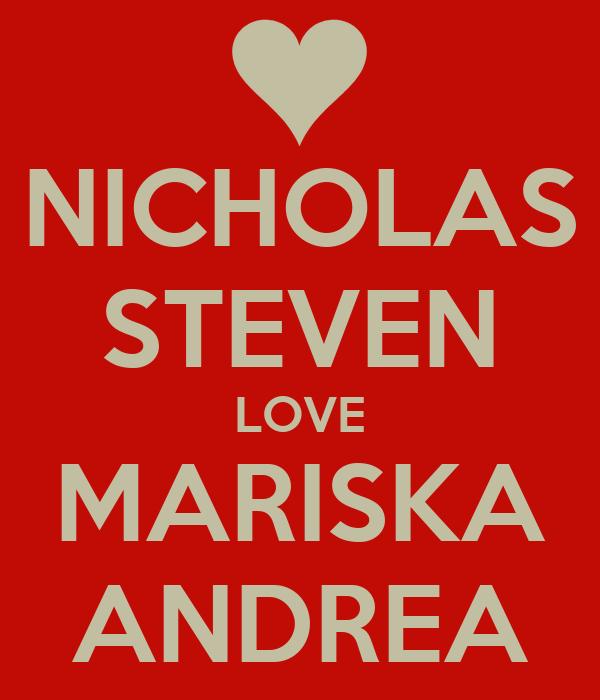NICHOLAS STEVEN LOVE MARISKA ANDREA