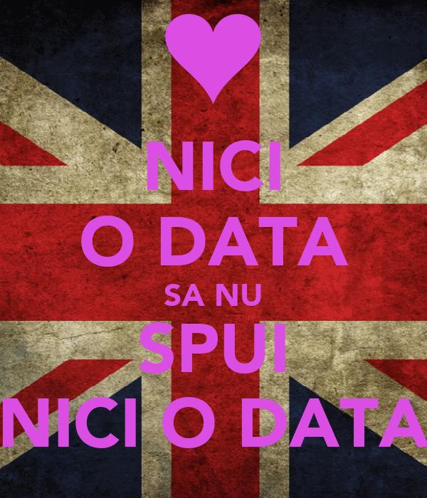 NICI O DATA SA NU SPUI NICI O DATA