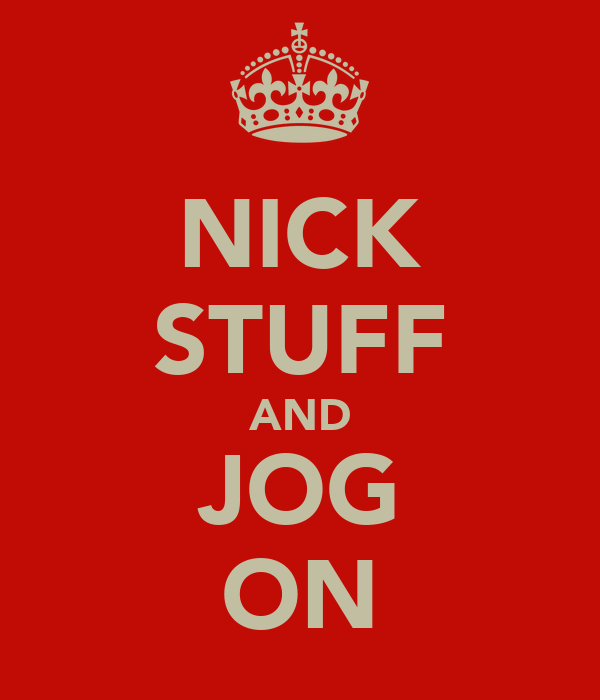 NICK STUFF AND JOG ON