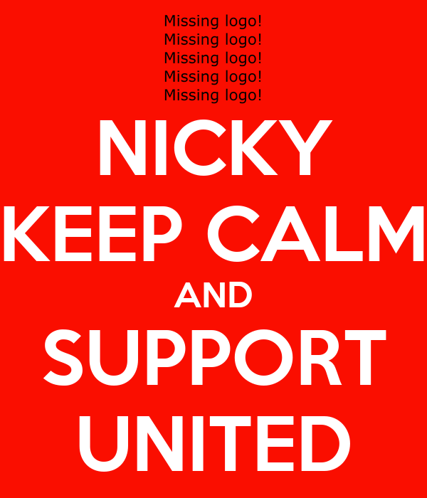 NICKY KEEP CALM AND SUPPORT UNITED