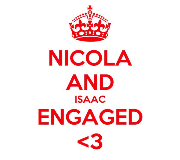 NICOLA AND ISAAC ENGAGED <3