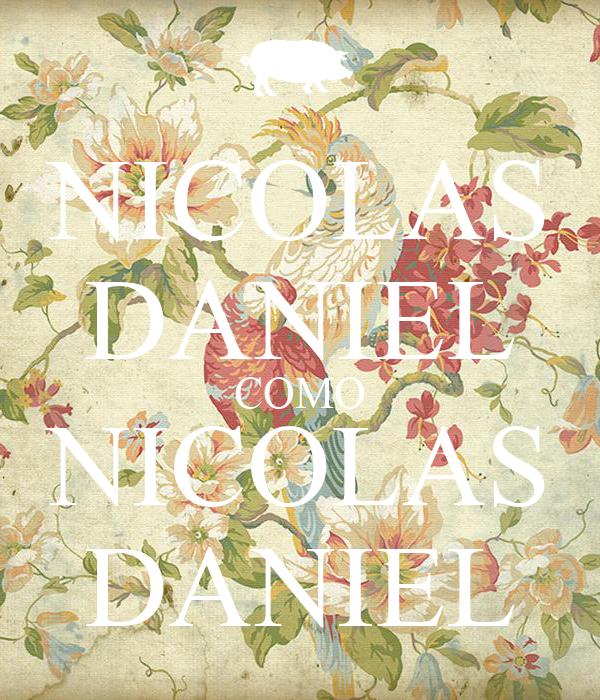 NICOLAS DANIEL COMO NICOLAS DANIEL