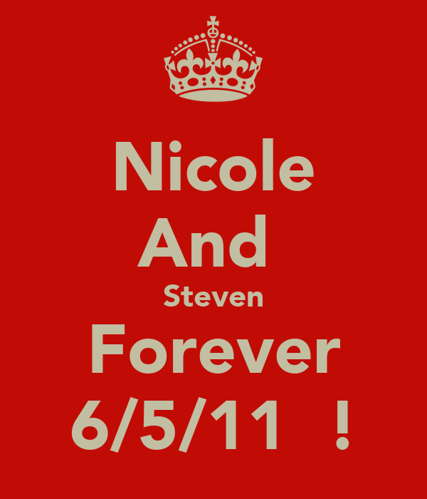 Nicole And  Steven Forever 6/5/11♥♡!