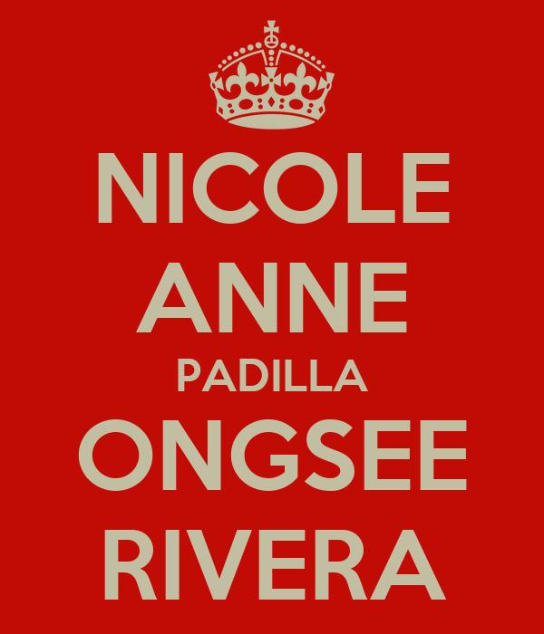 NICOLE ANNE PADILLA ONGSEE RIVERA