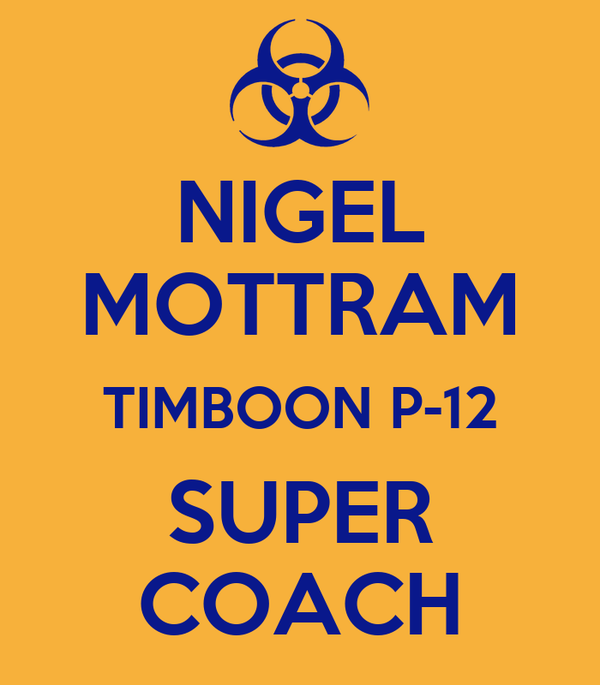 NIGEL MOTTRAM TIMBOON P-12 SUPER COACH