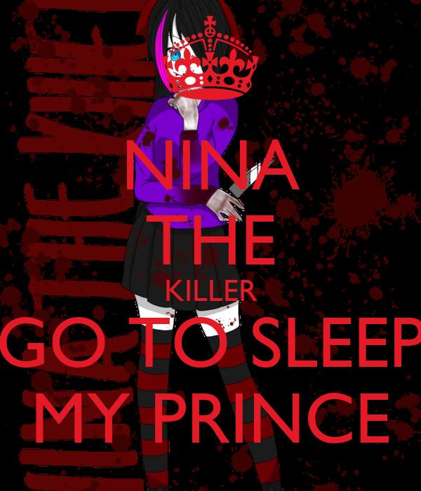 NINA THE KILLER GO TO SLEEP MY PRINCE