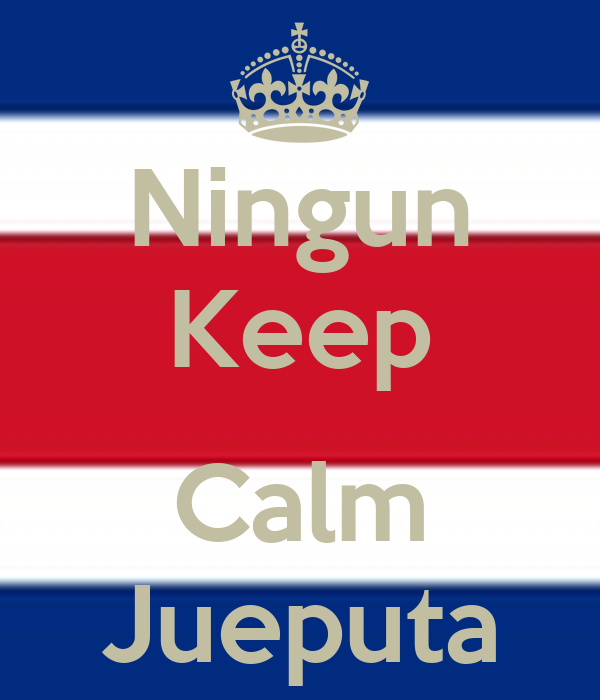 Ningun Keep  Calm Jueputa