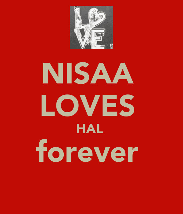 NISAA  LOVES  HAL  forever