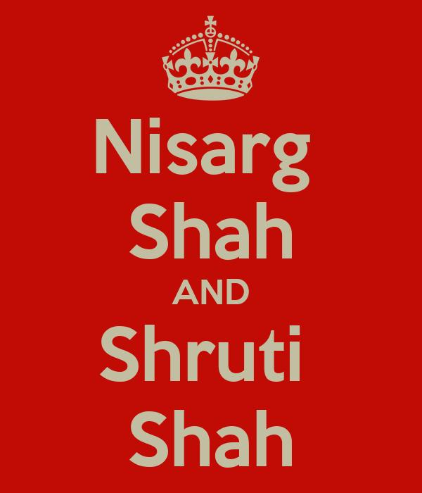 Nisarg  Shah AND Shruti  Shah