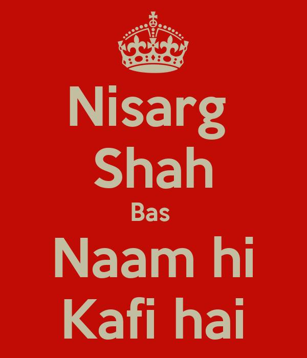 Nisarg  Shah Bas  Naam hi Kafi hai