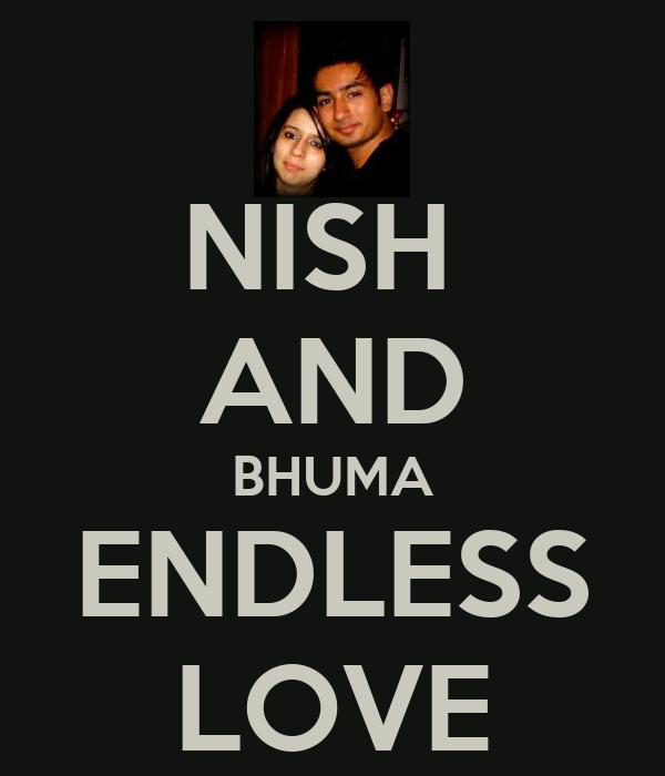 NISH  AND BHUMA ENDLESS LOVE