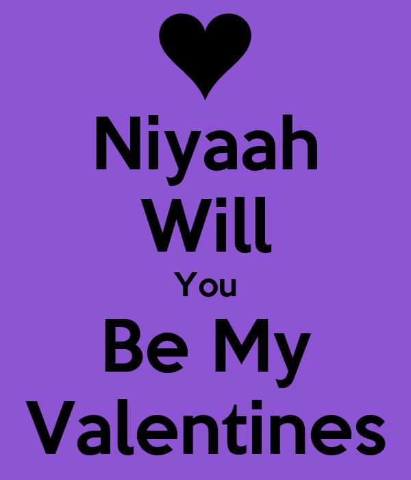 Niyaah Will You Be My Valentines