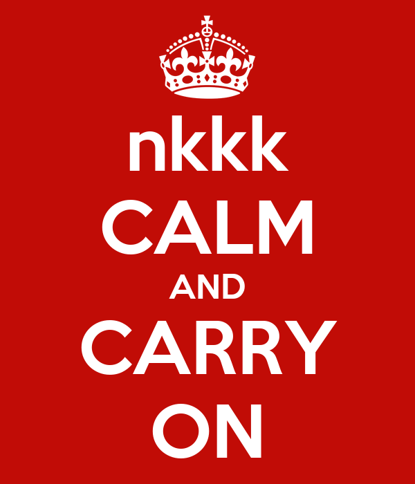 nkkk CALM AND CARRY ON
