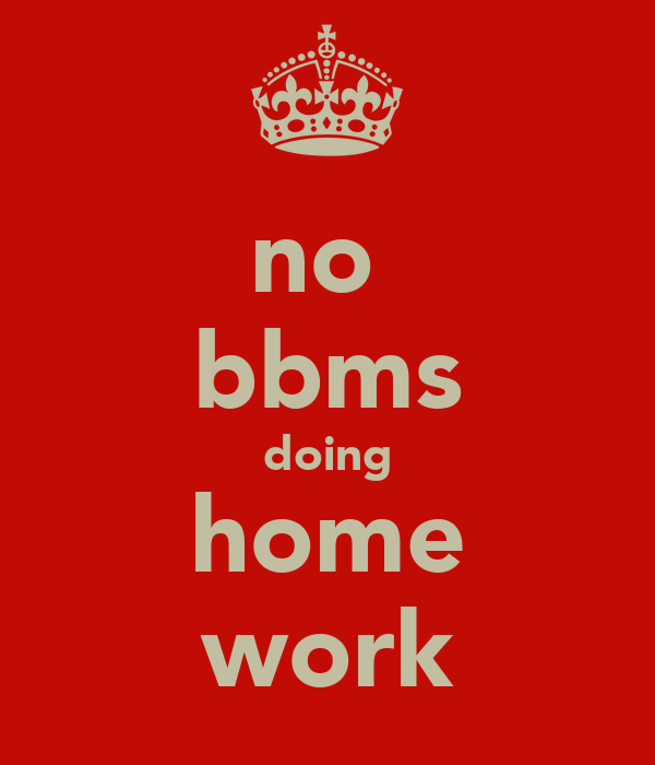 no  bbms doing home work