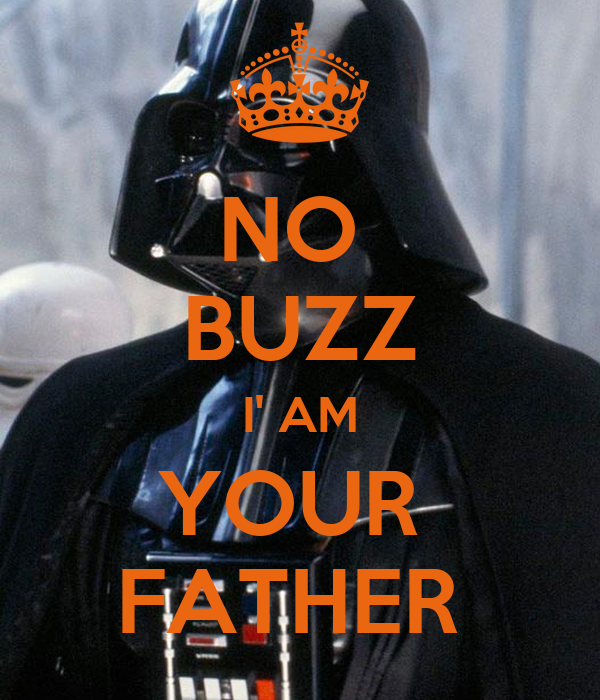 NO  BUZZ I' AM YOUR  FATHER
