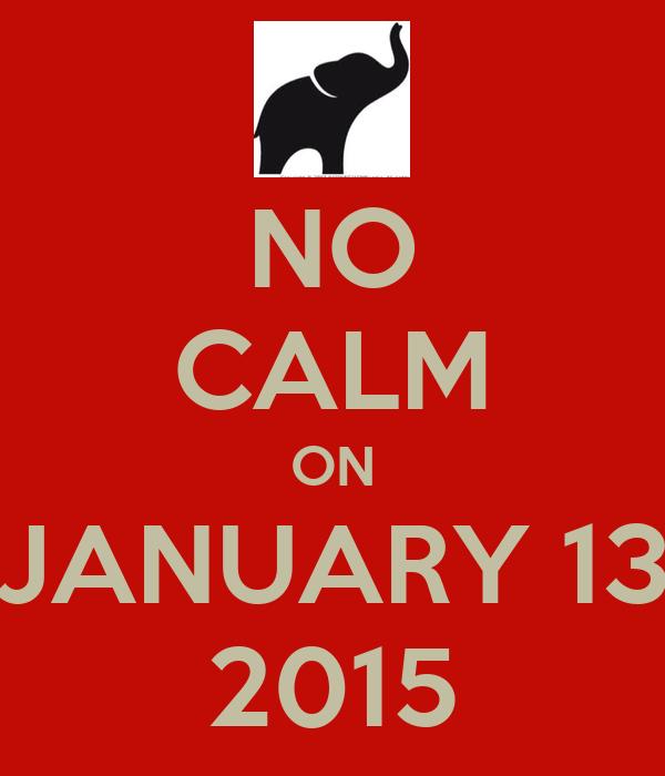 NO CALM ON JANUARY 13 2015