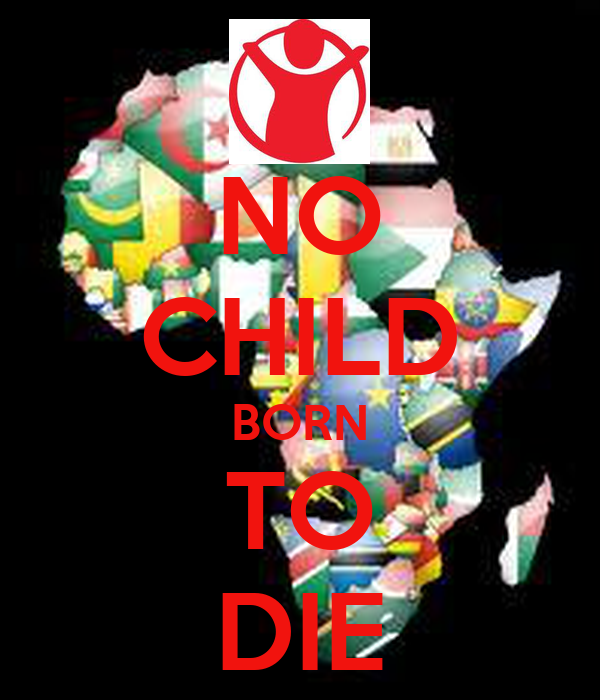 NO CHILD BORN TO DIE