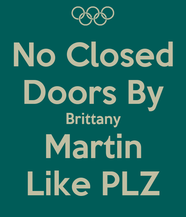 No Closed Doors By Brittany Martin Like PLZ