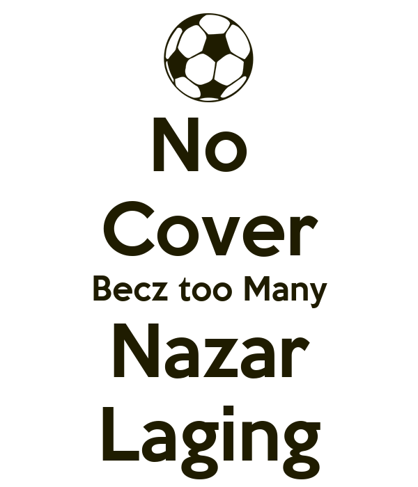 No  Cover Becz too Many Nazar Laging