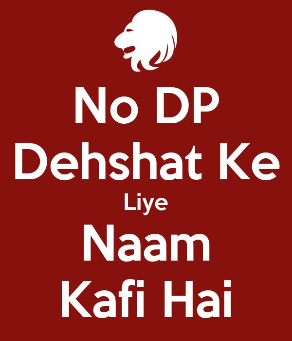 No DP Dehshat Ke Liye Naam Kafi Hai