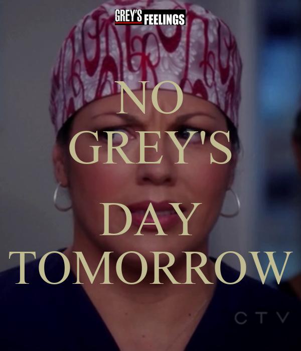 NO GREY'S  DAY TOMORROW