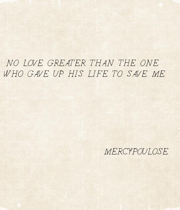 NO LOVE GREATER THAN THE ONE  