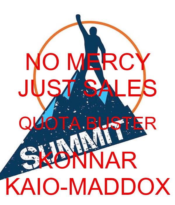 NO MERCY JUST SALES QUOTA BUSTER KONNAR KAIO-MADDOX