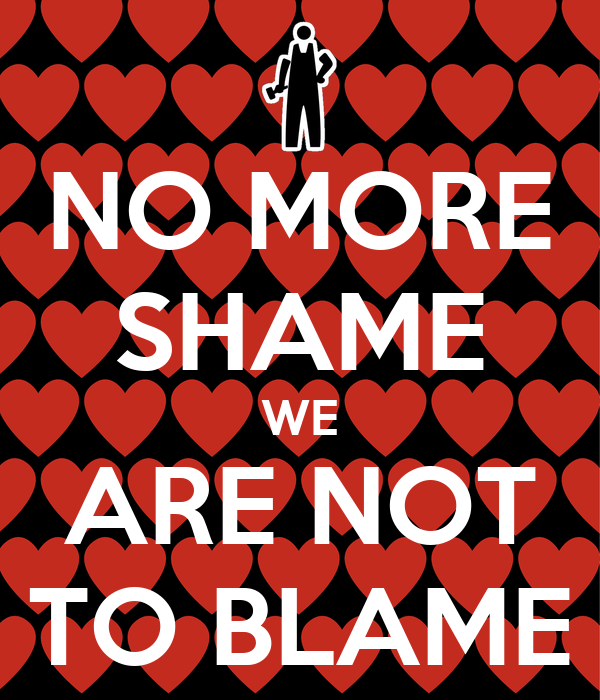 NO MORE SHAME WE ARE NOT TO BLAME