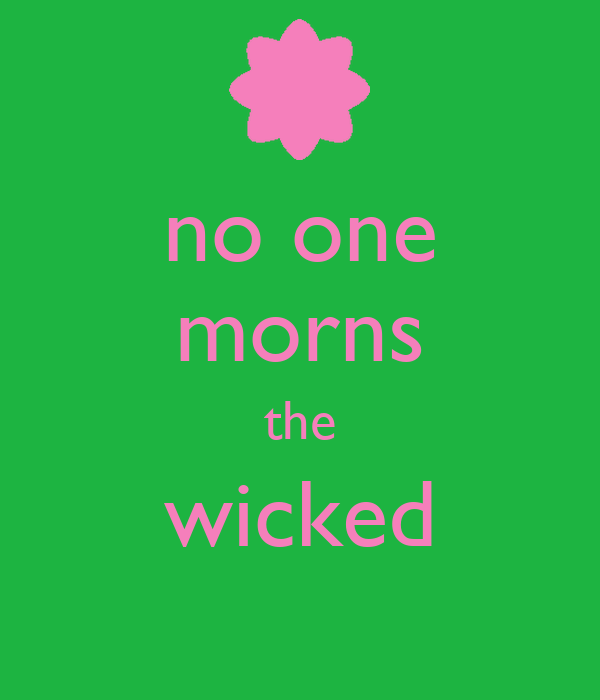 no one morns the wicked
