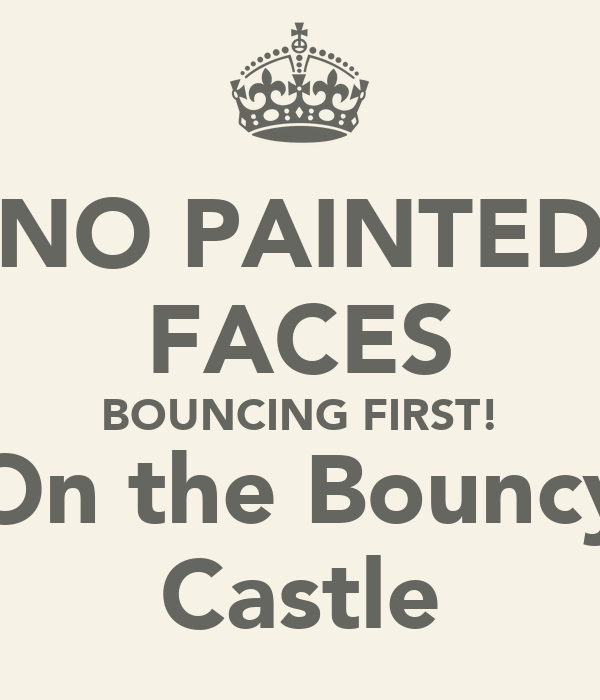 NO PAINTED FACES BOUNCING FIRST! On the Bouncy Castle