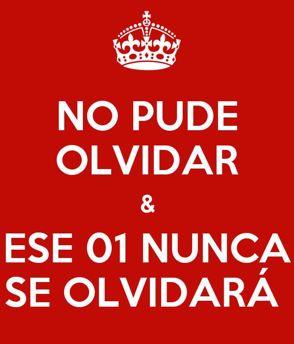 NO PUDE OLVIDAR & ESE 01 NUNCA SE OLVIDARÁ