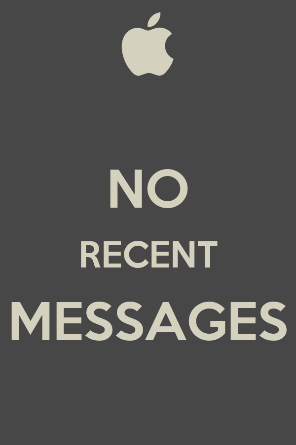 NO RECENT MESSAGES