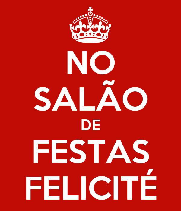 NO SALÃO DE FESTAS FELICITÉ